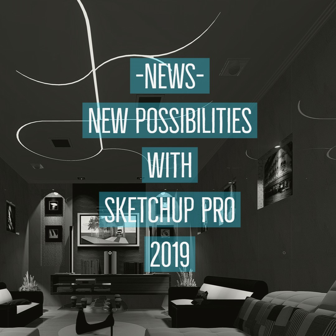 New possibilities with Sketchup Pro 2019 sketchup|Sketchup 2019|sketchup texture
