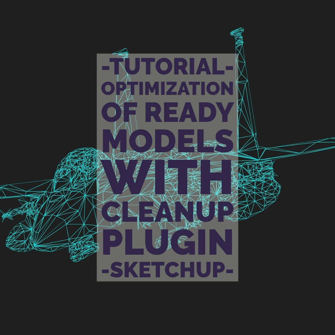 Optimization of ready models with CleanUp - Sketchup cleanup plugin|free pbr textures|pbr textures|sketchup textures