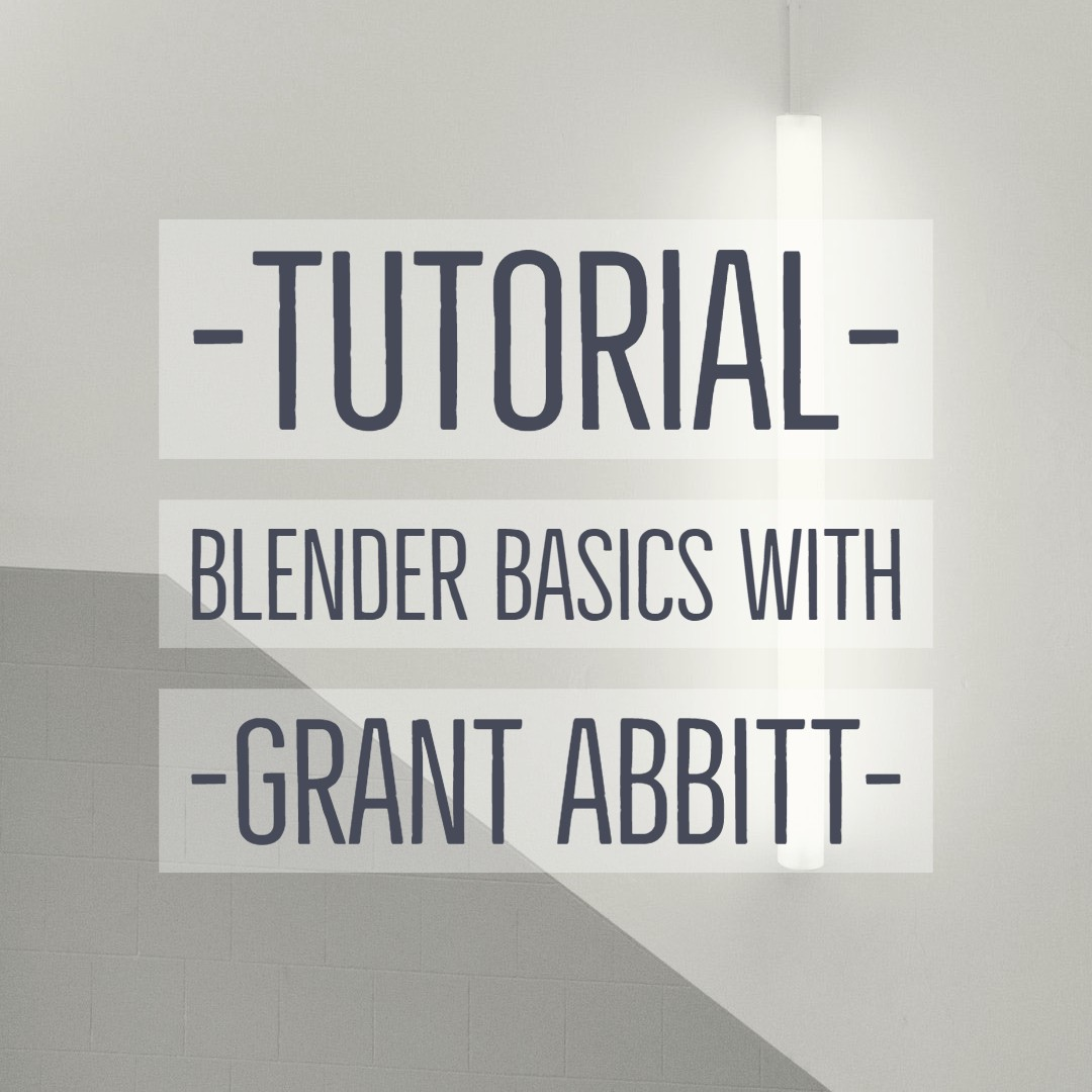 Learn Blender Basics blender basics|grant abbitt|learn blender