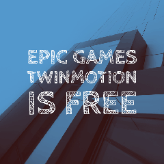 TwinMotion is free! Epic Games epic games|twinmotion|twinmotion 2019|twinmotion download