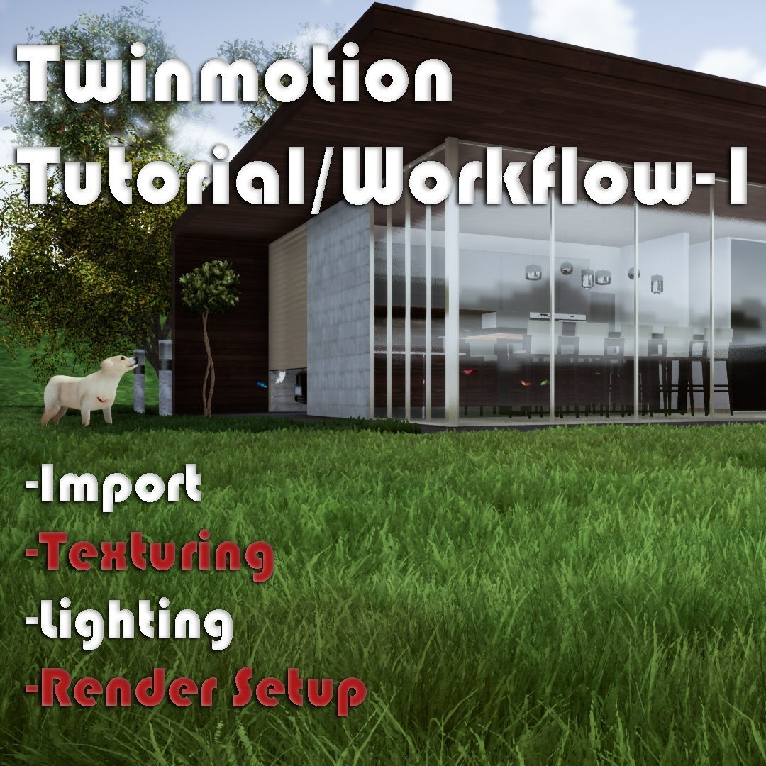 Twinmotion Tutorial-1 tutorial|twinmotion|workflow