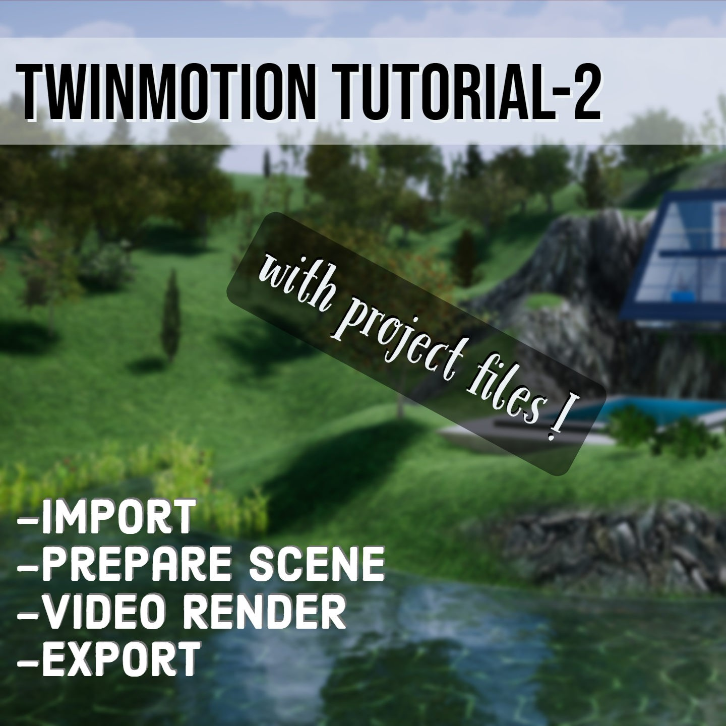 Twinmotion Tutorial 2 tutorial|twinmotion
