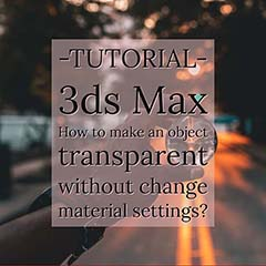 How to take transparent Render without touching material? 3dsmax,render,transparent render